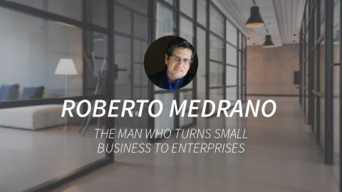 Roberto Medrano, the Man Who Turns Small Businesses to Enterprises, Is Now a Bonafi Advisor