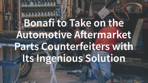 Bonafi to Take on the Aftermarket Automotive Counterfeit Parts